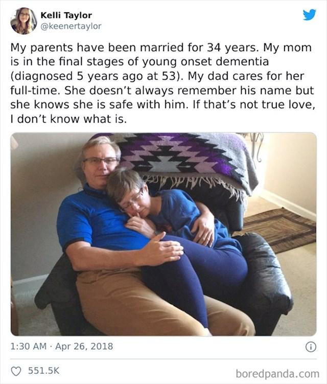 Mami je dijagnosticirana demencija prije 5 godina. Sada je već u poodmakloj fazi. Tata je s njom 24/7. Ona na dane ne zna njegovo ime, ali zna da je uz njega sigurna. Ako to nije ljubav...