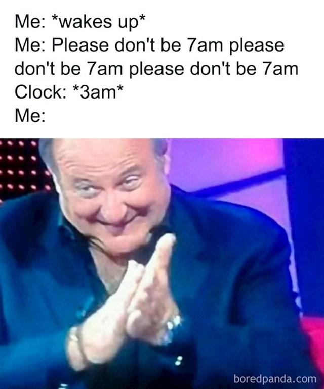 Kada se preneš u noći i shvatiš da nije 7 sati ujutro
