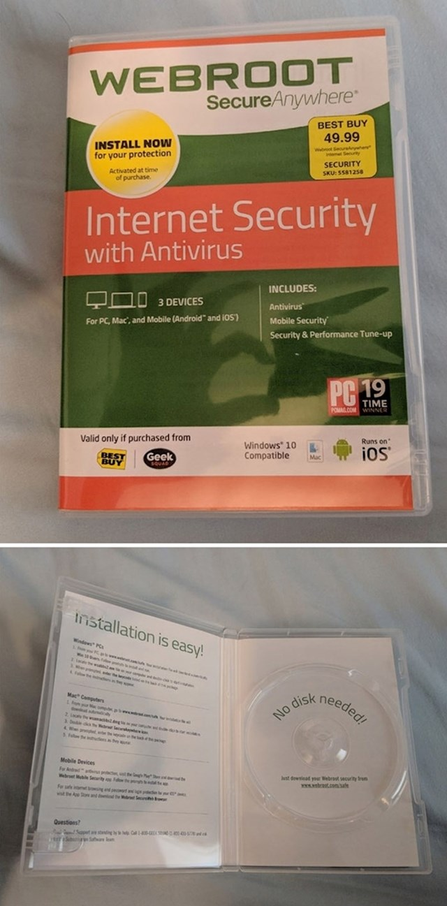 Tata mu je kupio kutiju u kojoj je trebao biti CD s antivirusnim softverom. Unutra je pisalo da disk nije potreban i da softver može skinuti na internetu. Jako korisna kutija.