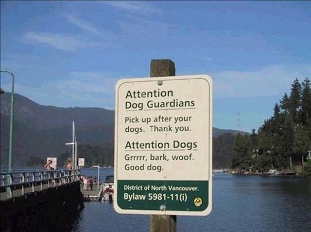 Na ovom znaku je napisana obavijest za pse, doslovno. :)