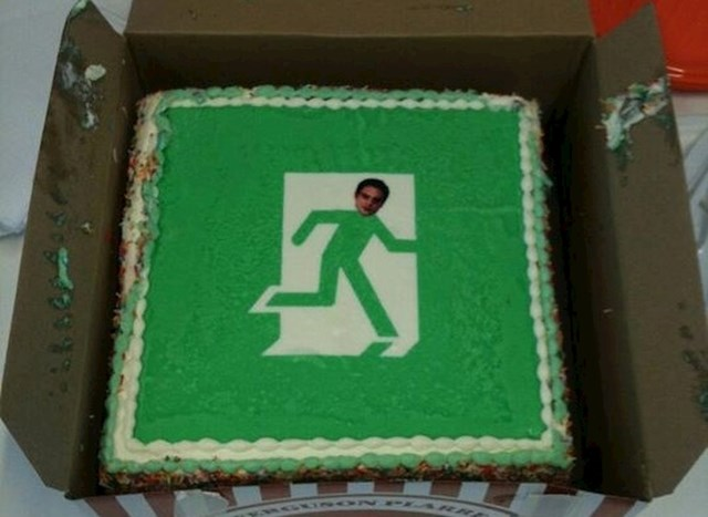 """""""Moj prijatelj je danas dao otkaz, a 'radosnu vijest' je obznanio pomoću torte."""""""