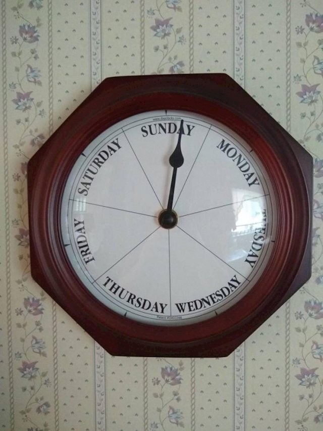 """""""Moja baka ima sat koji pokazuje koji je dan u tjednu."""""""
