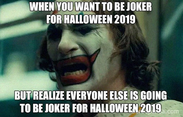 Kada shvatite da niste jedini koji ove godine na Noć vještica žele biti Joker