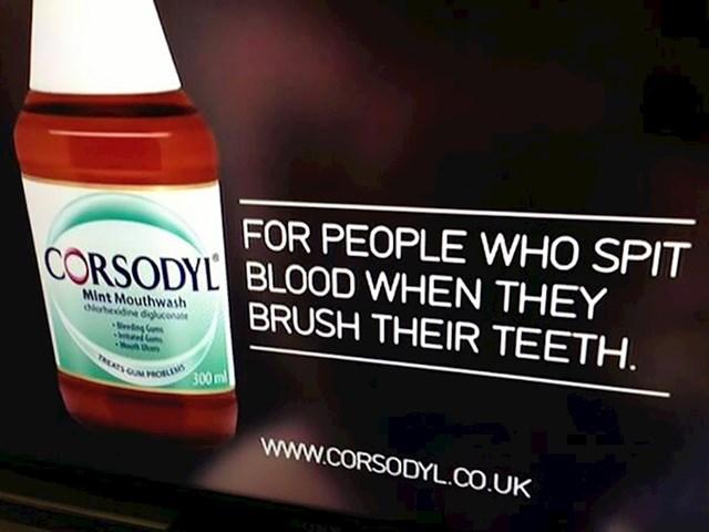 """#19 """"Za ljude koji pljuju krv kad peru zube."""" Ok, ima takvih, ali zvuči čudno u reklami."""