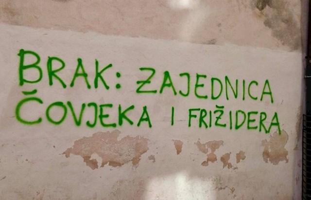 Evo što je netko napisao na jednom zidu: