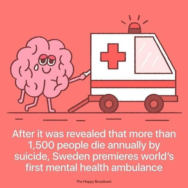 Nakon što je izašao podatak da u jednoj godini više od 1500 ljudi počini samoubojstvo, Švedska je uvela prve hitne službe za psihičke bolesti.