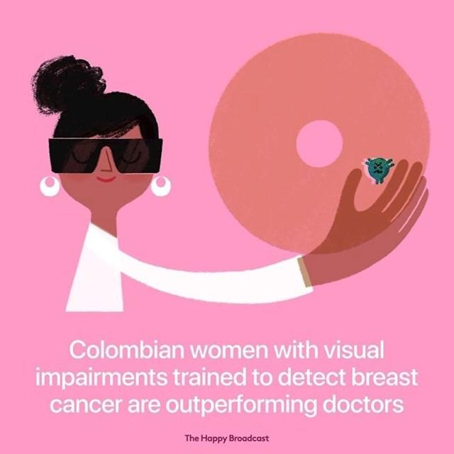 Žene u Kolumbiji sa oštećenjem vida uče se napipati ženama kvržicu u grudima i na takav način otkriti rak u ranom stadiju. Pokazalo se da imaju bolje rezultate od doktora.