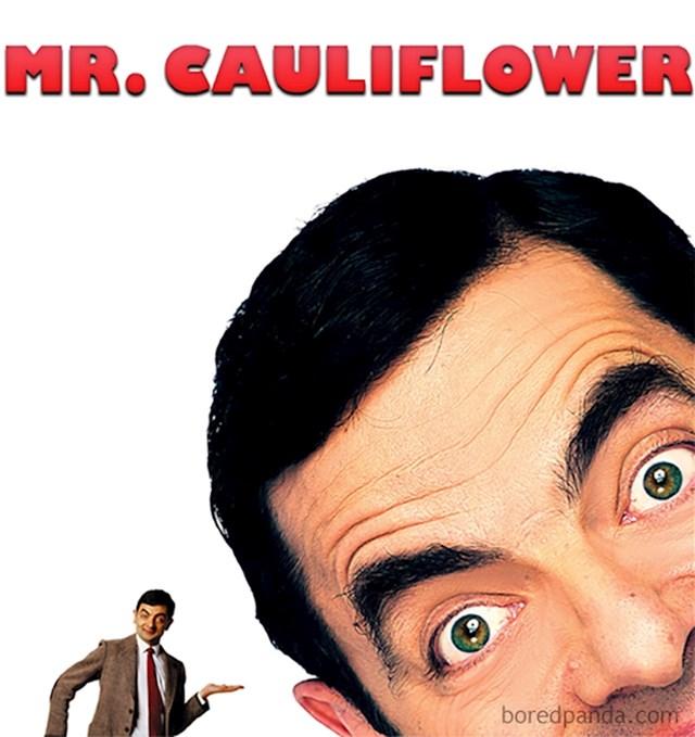 Mr. Bean / Mr. Cauliflower