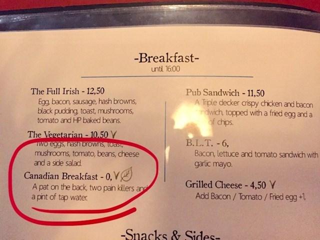 """""""Ovaj restoran nudi besplatan kanadski doručak. Dobijete tablete za bolove i vodu."""""""