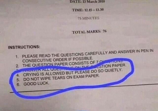 """Profesorove upute na ispitu: """"Plakanje dozvoljeno, no radite to tiho. Ne brišite suze ispitom. Sretno."""""""