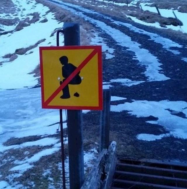 19. Na Islandu, izgleda, postoje znakovi koji zabranjuju obavljanje velike nužde u javnosti.