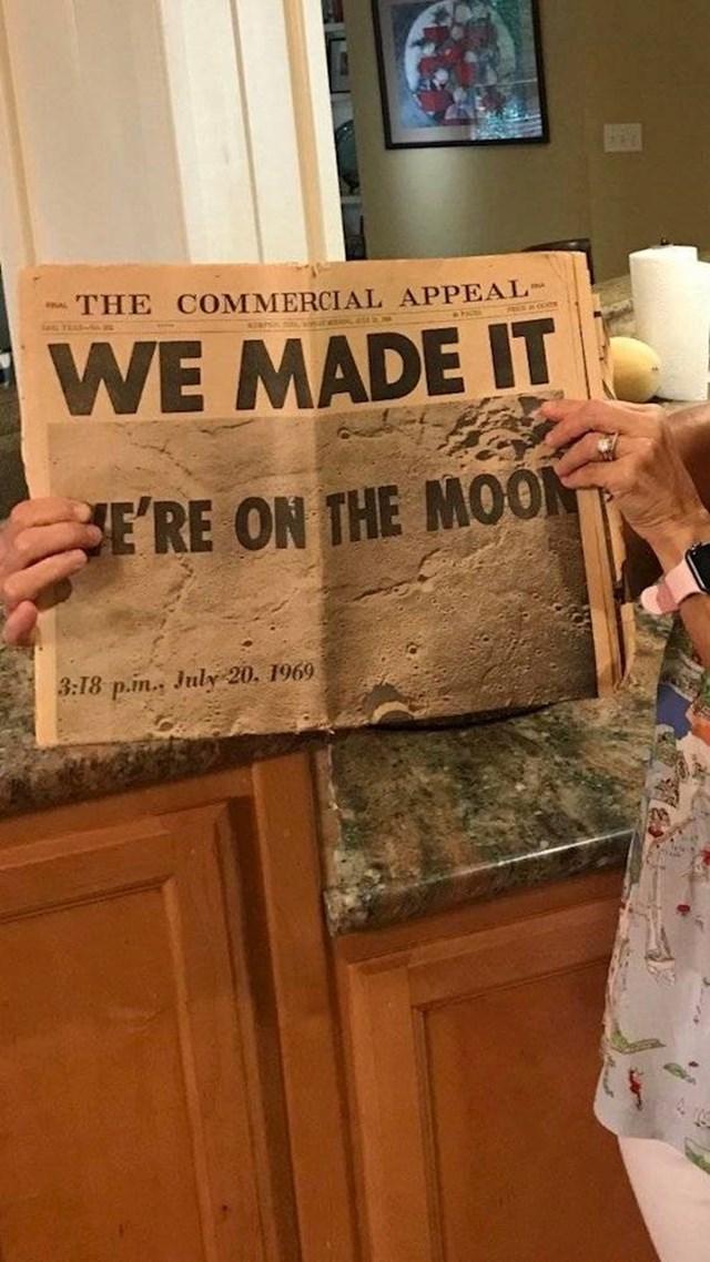 """18. """"Moja baka sačuvala je novine iz 1969. kad je čovjek sletio na Mjesec."""""""
