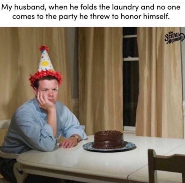 Moj muž kad očekuje proslavu i čestitke jer je složio rublje jednom u godini