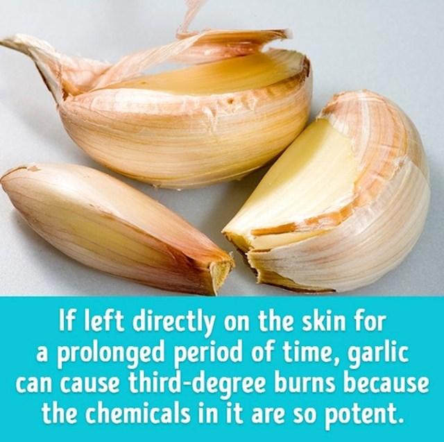 Ako se češnjak ostavi na koži dovoljno dugo, može uzrokovati opekline drugog, pa čak i trećeg stupnja.