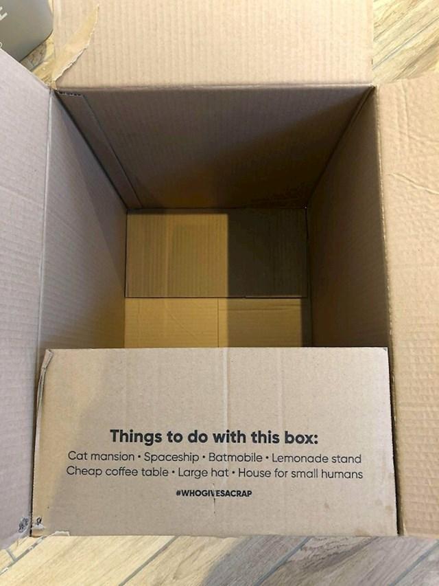 Kutija ima smiješnu listu kako ju još možemo koristiti (kao dvorac za mačke, barmobil, svemirski brod, štand za prodavanje limunade, veliki šešir, kuća za jako male ljude)