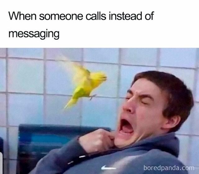 Ja kad me netko nazove umjesto da pošalje poruku