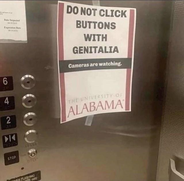 """11. A zbog nekoga se postavio i ovaj natpis: """"Ne pritišći dugmad genitalijama, postavljena je kamera"""""""