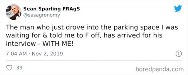 Čekao sam parking da bi se neka budala ugurala ispred mene i još mi rekao da odj..em, Ispostavilo se da je taj lik upravo došao na razgovor za posao kod mene