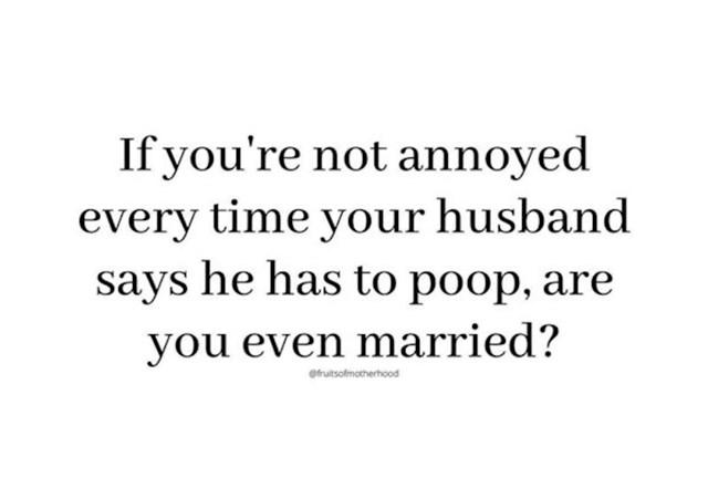 Ako ne dobiješ mini slom živaca svaki put kad ti muž najavi odlazak na WC, jesi uopće u braku?