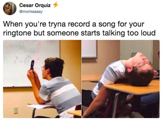 Ono kad pokušavaš snimiti novi ringtone, a netko počne glasno pričati