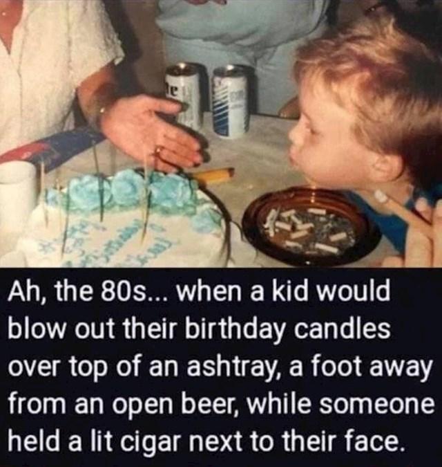 Ono kad je bilo normalno da dijete puše u svijeće iznad pepeljare pune čikova