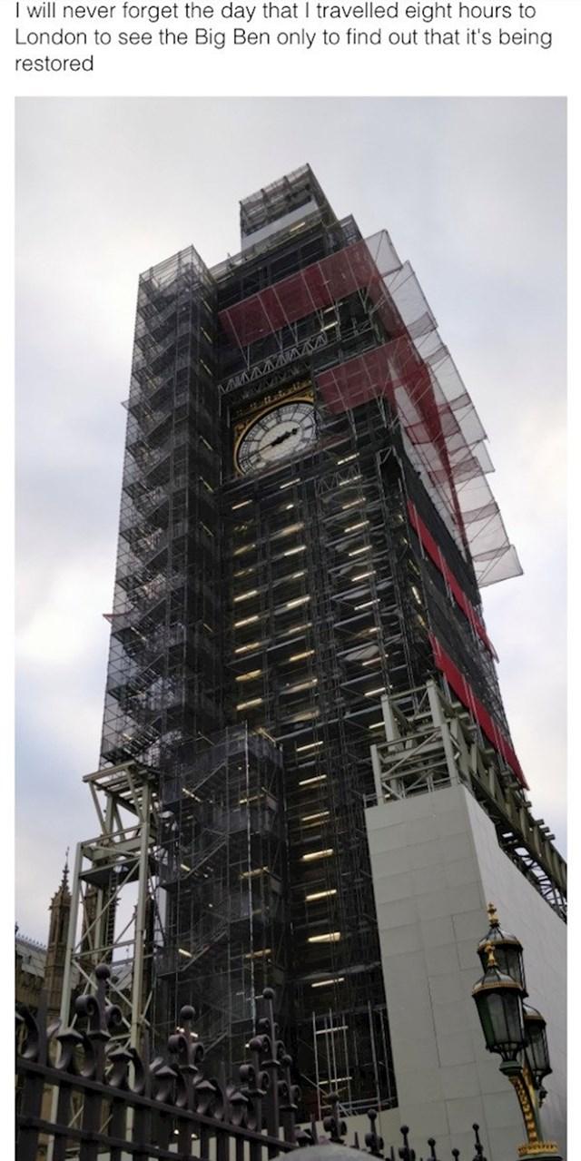Putovao sam 8 sati da dođem u London i vidim Big Bena da bi shvatio da je čitav u skelama