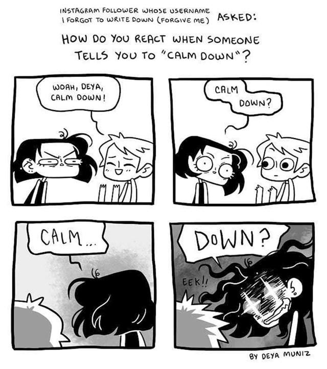 Kad ti netko kaže da se smiriš: