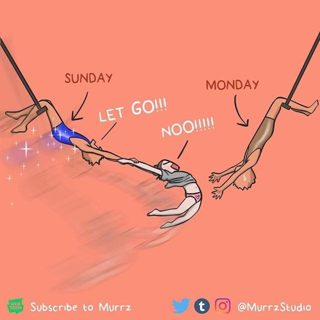 Onaj osjećaj nedjeljom kad znaš da je ponedjeljak blizu...