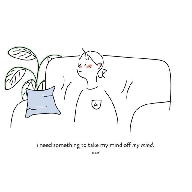Trebam nešto da mi odvrati misli od mojih misli...