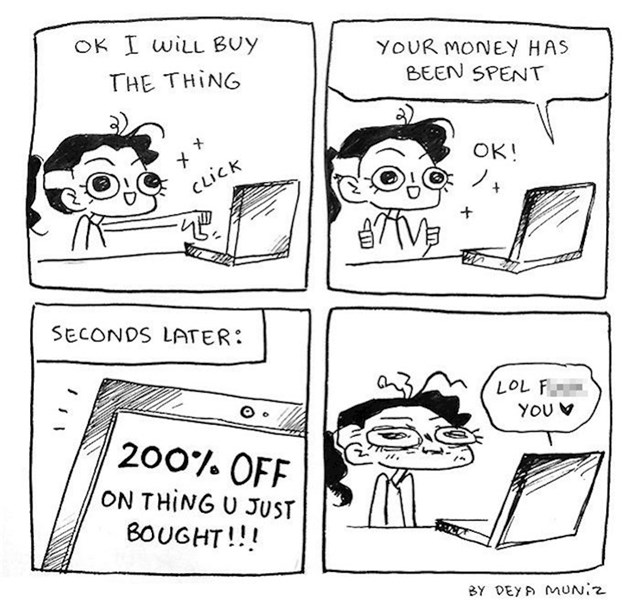 Kad kupiš nešto online i iduće sekunde to postane sniženo...
