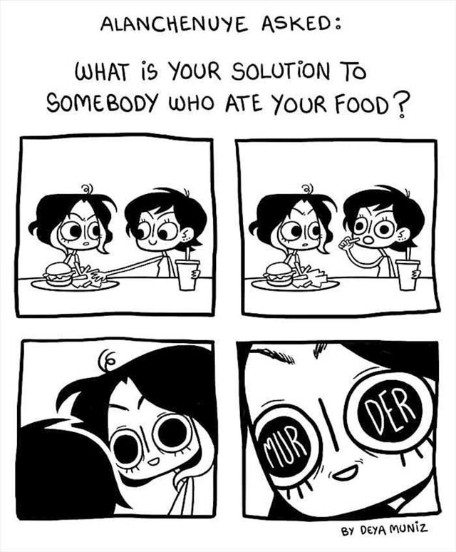 Kad ti netko pojede komadić tvoje hrane...