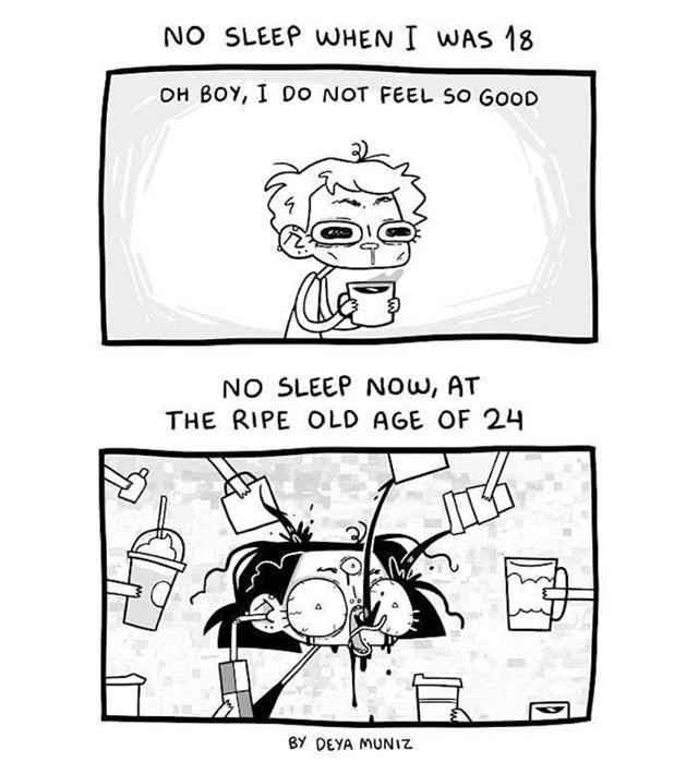 Kako se osjećaš nakon neprospavane noći s 18 godina i kako kada si stariji:
