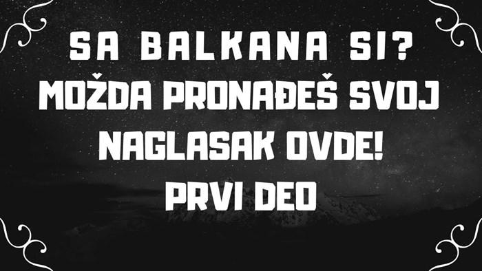 Srbin imitirao naglaske Hrvata i ostalih naroda iz susjedstva, svi ga hvale da je pogodio točno u sridu